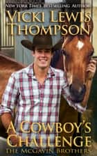 A Cowboy's Challenge ebook by Vicki Lewis Thompson
