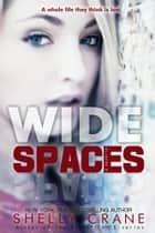 Wide Spaces ebook by Shelly Crane