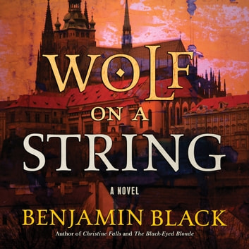 Wolf on a String - A Novel audiobook by Benjamin Black