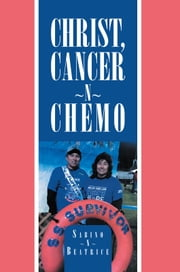 Christ, Cancer ~N~ Chemo ebook by Sabino ~N~ Beatrice