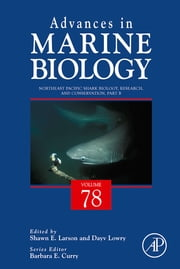 Northeast Pacific Shark Biology, Research and Conservation Part B ebook by Dayv Lowry, Shawn E. Larson