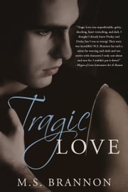 Tragic Love ebook by M.S. Brannon