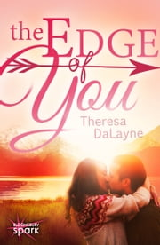 The Edge of You ebook by Theresa DaLayne