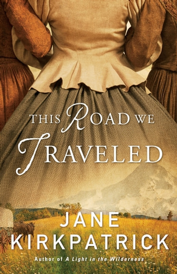 This Road We Traveled ebook by Jane Kirkpatrick
