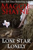 Lone Star Lonely - Book 6 ebook by Maggie Shayne