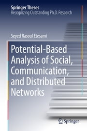 Potential-Based Analysis of Social, Communication, and Distributed Networks ebook by Seyed Rasoul Etesami