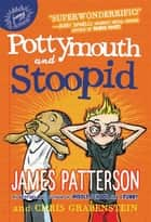 Pottymouth and Stoopid ebook by James Patterson, Chris Grabenstein, Stephen Gilpin
