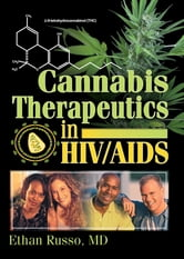 Cannabis Therapeutics in HIV/AIDS ebook by Ethan B Russo