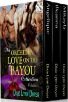 The Orchidea: Love on the Bayou Collection, Volume 1 ebook by
