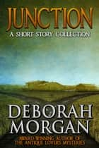 Junction: A Short Story Collection ebook by Deborah Morgan