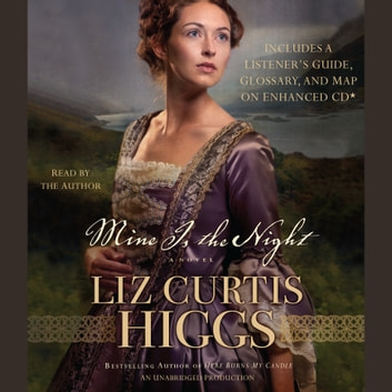 Mine is the Night - A Novel audiobook by Liz Curtis Higgs