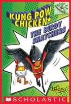 The Birdy Snatchers (Kung Pow Chicken #3) ebook by Cyndi Marko, Cyndi Marko