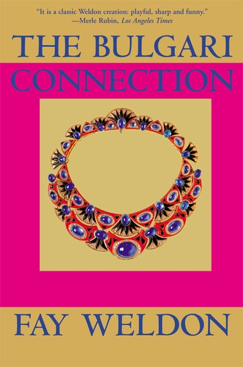 The Bulgari Connection ebook by Fay Weldon