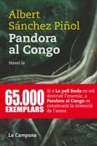 Pandora al Congo ebook by Albert Sánchez Piñol