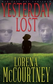 Yesterday Lost - A Mystery/Romance Novel ebook by Lorena McCourtney