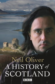 A History Of Scotland ebook by Neil Oliver