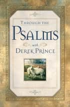 Through the Psalms with Derek Prince ebook by