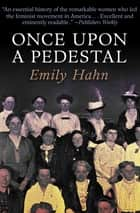 Once Upon a Pedestal ebook by Emily Hahn