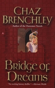 Bridge of Dreams ebook by Chaz Brenchley