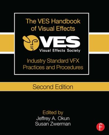 The ves handbook of visual effects ebook by 9781136136214 the ves handbook of visual effects industry standard vfx practices and procedures ebook by fandeluxe Images