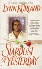 Stardust of Yesterday ebook by Lynn Kurland