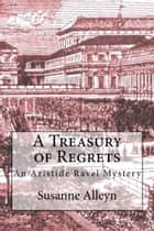 A Treasury of Regrets ebook by Susanne Alleyn