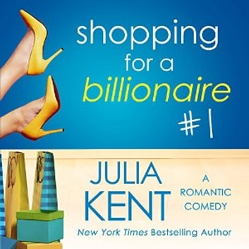 Shopping for a Billionaire 1 audiobook by Julia Kent