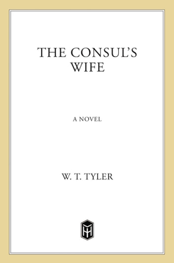 The Consul's Wife - A Novel eBook by W. T. Tyler