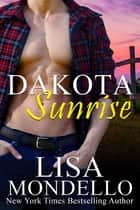 Dakota Sunrise ebook by Lisa Mondello