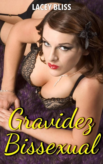Gravidez Bissexual ebook by Lacey Bliss
