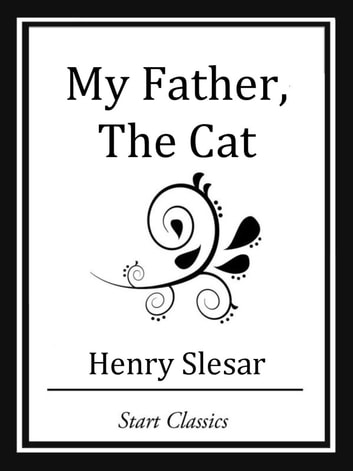 My Father, The Cat ebook by Henry Slesar