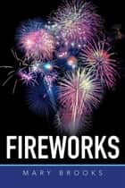 Fireworks ebook by Mary Brooks