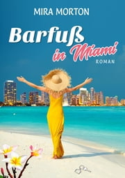 Barfuß in Miami 電子書籍 by Mira Morton