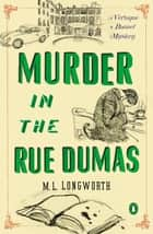 Murder in the Rue Dumas ebook by M. L. Longworth