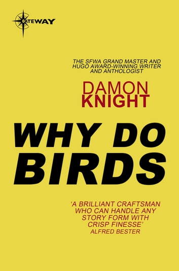 Why Do Birds ebook by Damon Knight