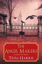 The Angel Makers ebook by Tessa Harris