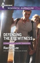 Defending the Eyewitness ebook by Rachel Lee