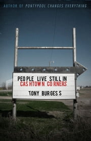 People Live Still in Cashtown Corners ebook by Tony Burgess