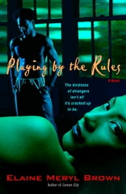 Playing by the Rules - A Novel ebook by Elaine Meryl Brown