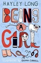 Being a Girl ebook by Hayley Long, Gemma Correll