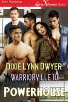 Warriorville 10: Powerhouse ebook by Dixie Lynn Dwyer
