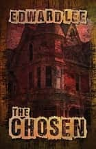 The Chosen ebook by Edward Lee