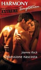 Ossessione nascosta ebook by Joanne Rock