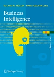 Business Intelligence ebook by Roland M. Müller, Hans-Joachim Lenz