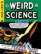 The EC Archives: Weird Science Volume 1 ebook by