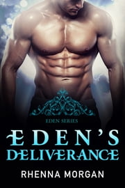 Eden's Deliverance ebook by Rhenna Morgan