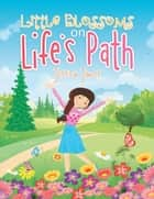 Little Blossoms on Life's Path ebook by Jessica James