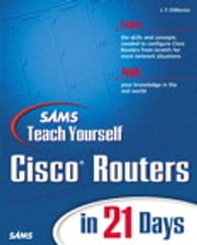 Sams Teach Yourself Cisco Routers in 21 Days ebook by Jerome F. DiMarzio