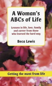A Woman's ABCs of Life ebook by LEWIS, Beca
