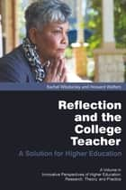 Reflection and the College Teacher ebook by Rachel Wlodarsky,Howard Walters